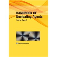 Handbook of Nucleating Agents (Hardcover)