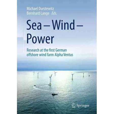 Sea - Wind - Power : Research at the First German Offshore Wind Farm Alpha - Wind Farm