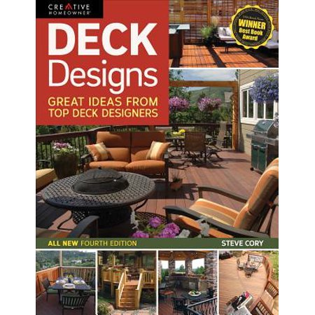 Deck Designs, 4th Edition : Great Ideas from Top Deck Designers ()