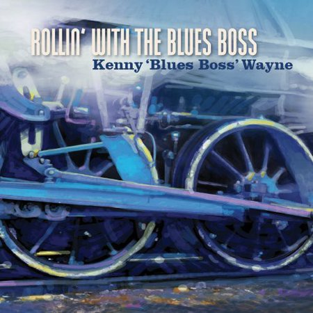 Wayne, Kenny Blues Boss : Rollin with the Blues