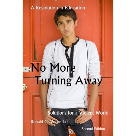 No More Turning Away, A Revolution In Education, Solutions For a Violent World, Second Edition -