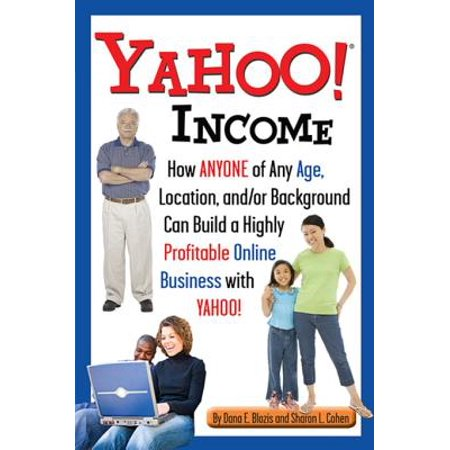 Yahoo Income: How Anyone of Any Age, Location, and/or Background Can Build a Highly Profitable Online Business with Yahoo - eBook - Idee X Halloween Yahoo