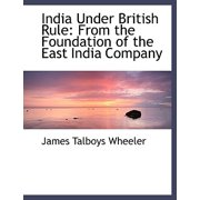 India Under British Rule : From the Foundation of the East India Company (Large Print Edition)
