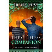 The Clueless Companion: My Dairies with Dennis - eBook
