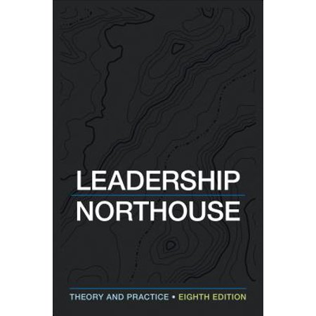 Leadership : Theory and Practice (The Theory And Practice Of Oligarchical Collectivism)