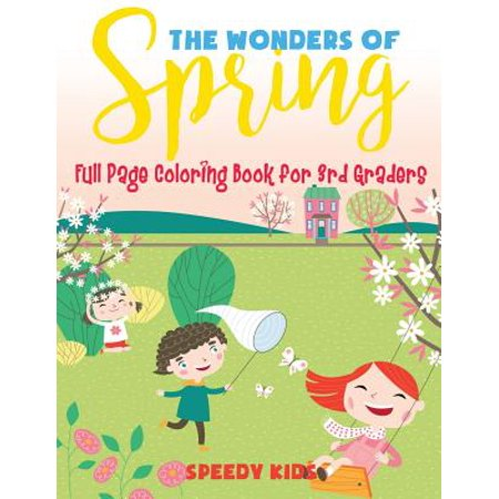 The Wonders of Spring - Full Page Coloring Book for 3rd Graders](Halloween Songs For 3rd Graders)