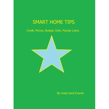 Smart Home Tips: Credit, Money, Budget, Debt, Payday Loans - (Best Payday Loan Lenders)