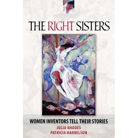 The Right Sisters  Woman Inventors Tell Their Stories