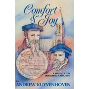 Comfort and Joy : A Study of the Heidelberg Catechism