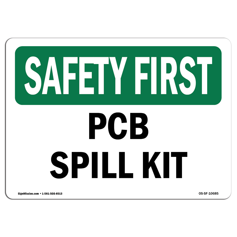 OSHA SAFETY FIRST Sign - PCB Spill Kit  | Choose from: Aluminum, Rigid Plastic or Vinyl Label Decal | Protect Your Business, Construction Site, Warehouse & Shop Area | Made in the USA