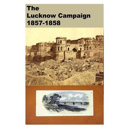 The Lucknow Campaign 1857 1858