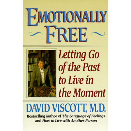 Emotionally Free : Letting Go of the Past to Live in the