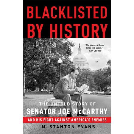 Blacklisted by History : The Untold Story of Senator Joe McCarthy and His Fight Against America's Enemies (Senator Roman)