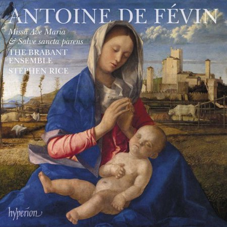 Fevin: Missa Ave Maria Missa Salve Sancta Parens