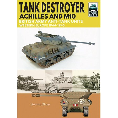 Tank Destroyer, Achilles and M10 : British Army Anti-Tank Units, Western Europe, (Best Army Unit In The World)