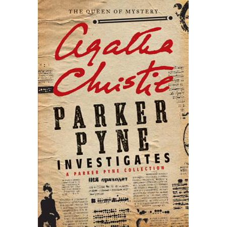 Parker Pyne Investigates : A Parker Pyne Collection