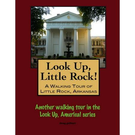 Look Up, Little Rock! A Walking Tour of Little Rock, Arkansas - eBook