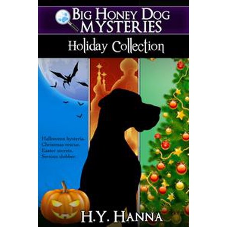 Big Honey Dog Mysteries HOLIDAY COLLECTION (Box set: Halloween, Christmas & Easter) - eBook (Halloween Dog Book)