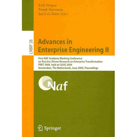 Advances in Enterprise Engineering II: First NAF Academy Working Conference on Practice-Driven Research on... by