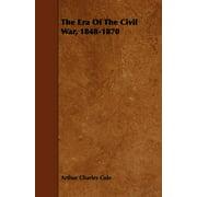 The Era of the Civil War, 1848-1870