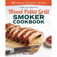 The Ultimate Wood Pellet Grill Smoker Cookbook (Paperback)