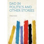 Dad in Politics and Other Stories
