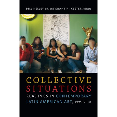 Collective Situations : Readings in Contemporary Latin American Art,