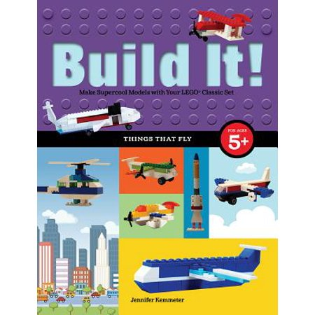 Build It! Things That Fly : Make Supercool Models with Your Favorite Lego(r) (Christmas Things To Make Out Of Paper Plates)
