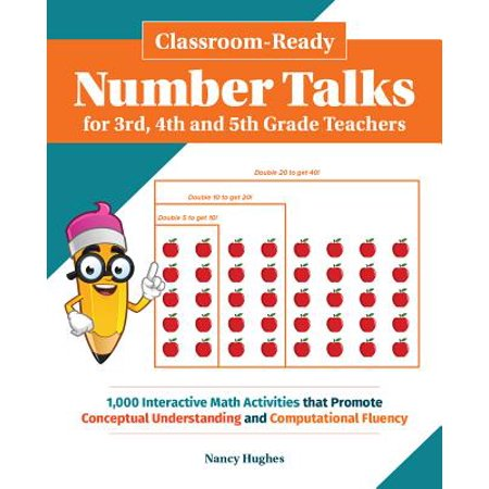 Classroom-Ready Number Talks for Third, Fourth and Fifth Grade Teachers : 1000 Interactive Math Activities That Promote Conceptual Understanding and Computational Fluency for $<!---->