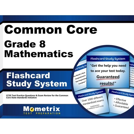Common Core Grade 8 Mathematics Flashcard Study System: CCSS Test Practice Questions & Exam Review for the Common Core State Standards Initiative Victory Common Card