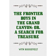 The Frontier Boys in the Grand Canyon; Or, A Search for Treasure - eBook
