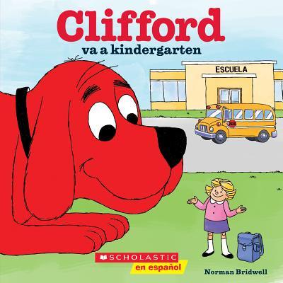 Clifford Va a Kindergarten (Clifford Goes to Kindergarten) ()