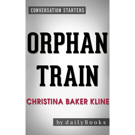 Kline Trains (Conversations on Orphan Train By Christina Baker Kline - eBook )