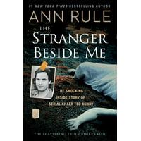 The Stranger Beside Me : The Shocking Inside Story of Serial Killer Ted Bundy