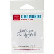 "Whipper Snapper Cling Stamp 2.5""x3.5""-let's Get Stuffed"