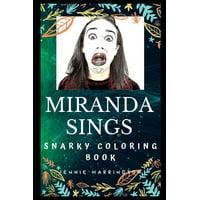 Miranda Sings Snarky Coloring Books: Miranda Sings Snarky Coloring Book: A Fictional Character Created on the Internet (Paperback)