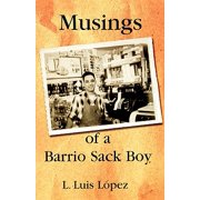 Musings of a Barrio Sack Boy : In English, Spanish, and Spanglish