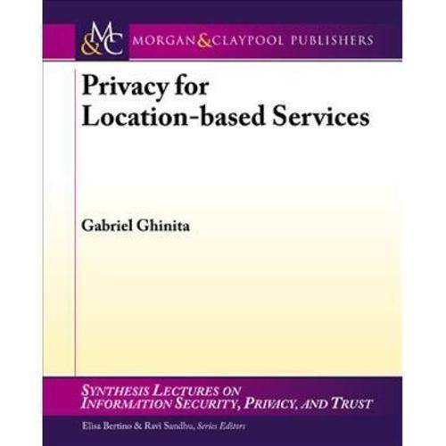 Privacy for Location-Based Services