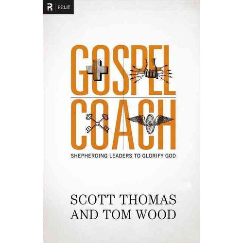 Gospel Coach: Shepherding Leaders to Glorify God