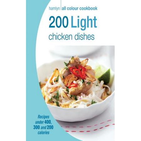 Hamlyn All Colour Cookery: 200 Light Chicken Dishes - (Chicken Dishes)