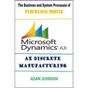 The Business & System Processes of Purchasing Module for Ax Discrete Manufacturing - eBook