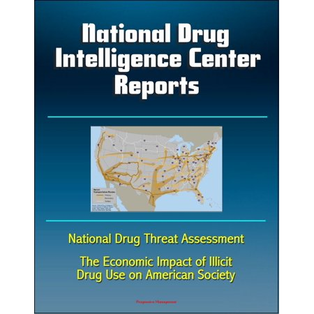 National Drug Intelligence Center Reports: National Drug Threat Assessment and The Economic Impact of Illicit Drug Use on American Society - eBook - Economic Impact Of Halloween