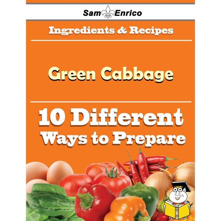 10 Ways to Use Green Cabbage (Recipe Book) - eBook (Cabbage Recipes)