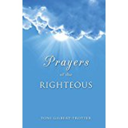 Prayers of the Righteous (The Effectual Fervent Prayer Of The Righteous)