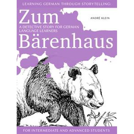 Learning German through Storytelling: Zum Bärenhaus – a detective story for German language learners (for intermediate and advanced students) - - Halloween Story For Young Learners
