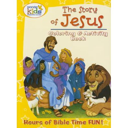 The Story of Jesus Coloring and Activity Book : Hours of Bible Time (The Danger Of A Single Story Activity)
