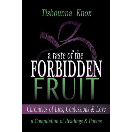 A Taste of the Forbidden Fruit- Chronicles of Lies, Confessions and Love -  eBook