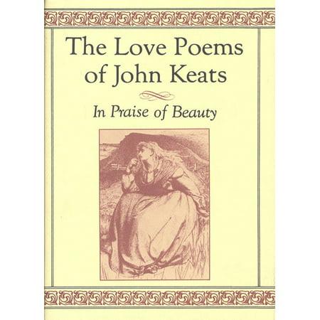 The Love Poems of John Keats : In Praise of