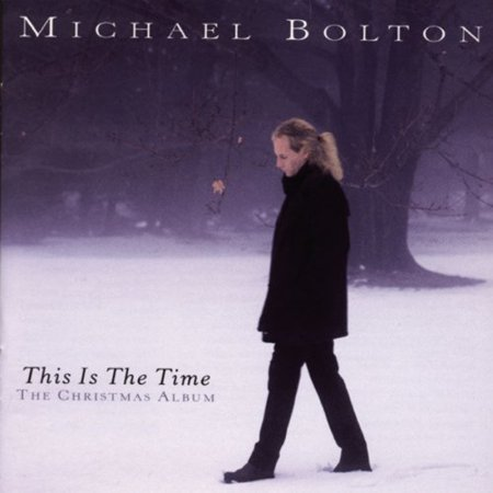 Michael Bolton This Is The Time - The Christmas Album ()