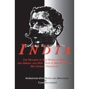 Joseph Ruhomon's India: The Progress of Her People at Home and Abroad and How Those in British Guyana May Improve Themselves (Paperback)